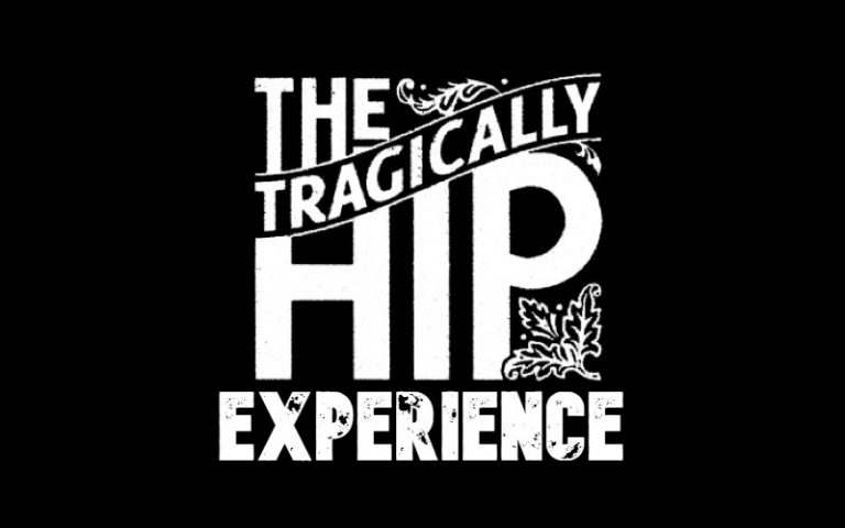 The Tragically Hip Experience